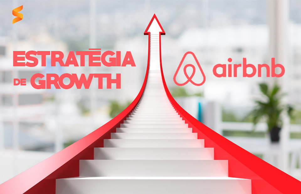 A estratégia de Growth do Airbnb